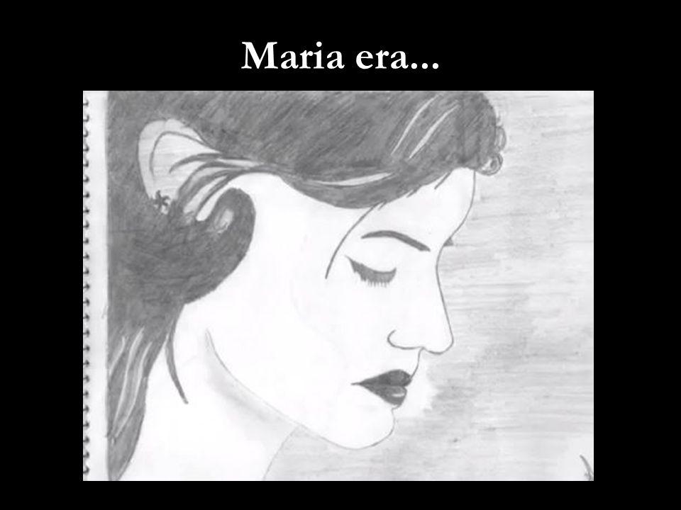 Maria era...