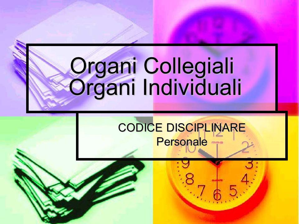 Organi Collegiali Organi Individuali CODICE DISCIPLINARE Personale