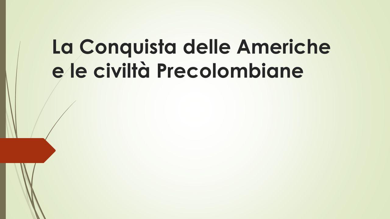 La Conquista delle Americhe e le civiltà Precolombiane