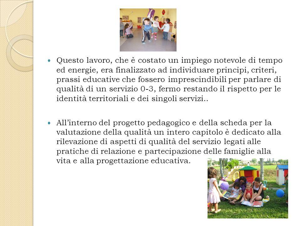 Perché La relazione con le famiglie è dimensione della qualità dei servizi educativi .