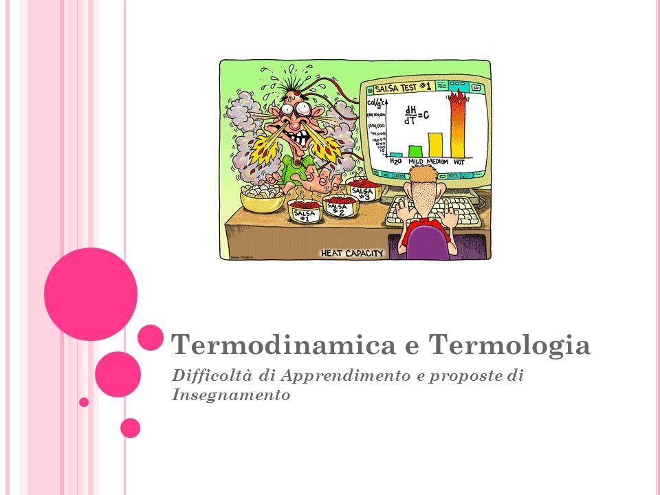Termodinamica e Termologia Difficoltà di Apprendimento e proposte di Insegnamento