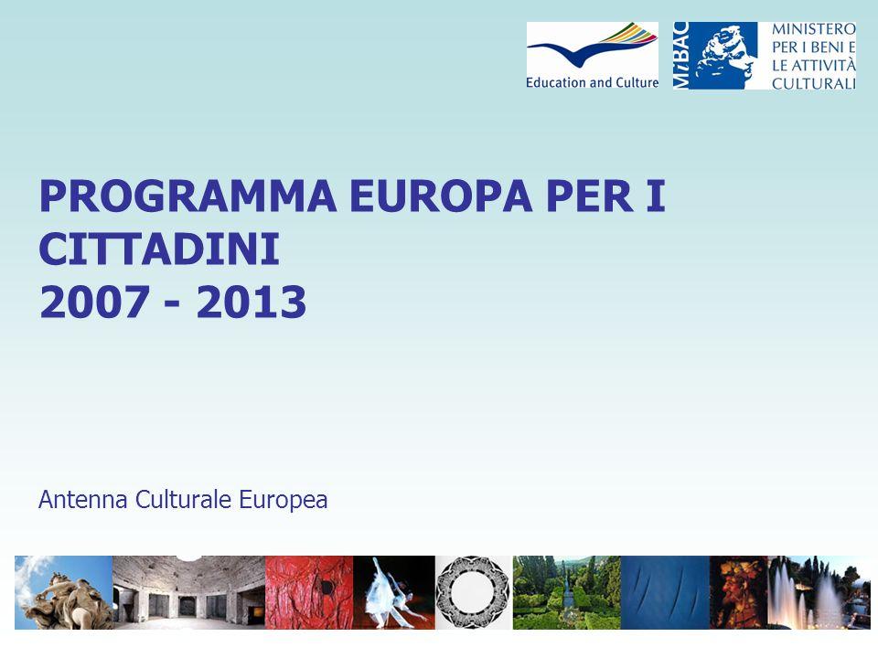 PROGRAMMA EUROPA PER I CITTADINI 2007 - 2013 Antenna Culturale Europea