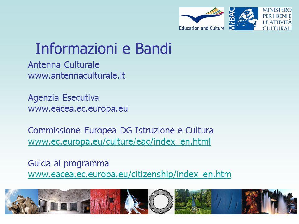 Informazioni e Bandi Antenna Culturale www.antennaculturale.it Agenzia Esecutiva www.eacea.ec.europa.eu Commissione Europea DG Istruzione e Cultura www.ec.europa.eu/culture/eac/index_en.html Guida al programma www.eacea.ec.europa.eu/citizenship/index_en.htmeacea.ec.europa.eu/citizenship/index_en.htm