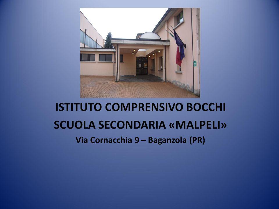 ISTITUTO COMPRENSIVO BOCCHI SCUOLA SECONDARIA «MALPELI» Via Cornacchia 9 – Baganzola (PR)