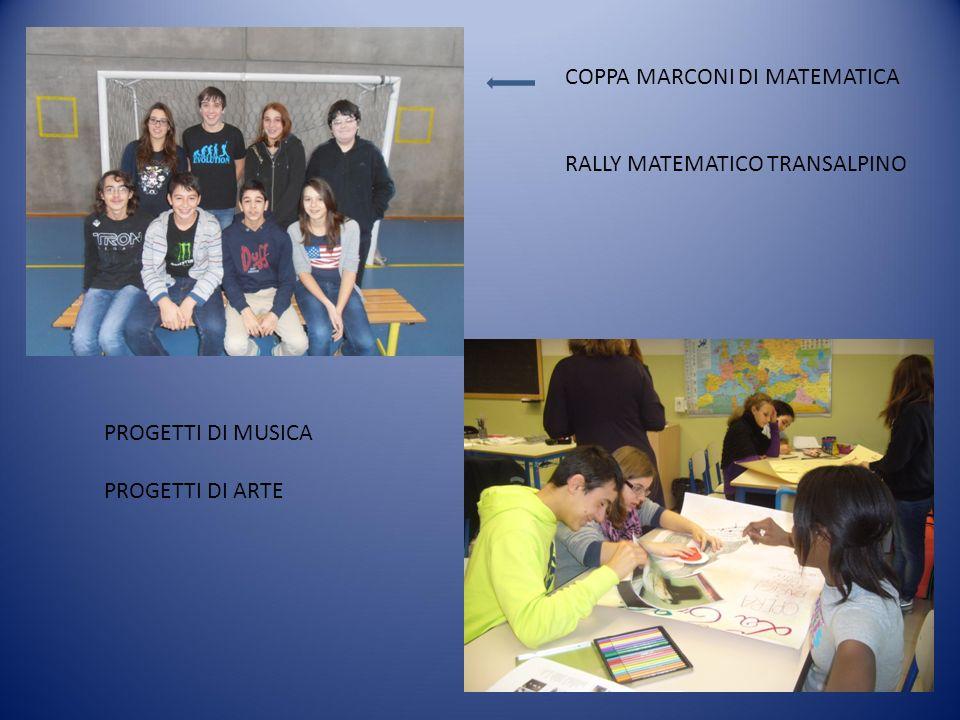 COPPA MARCONI DI MATEMATICA RALLY MATEMATICO TRANSALPINO PROGETTI DI MUSICA PROGETTI DI ARTE