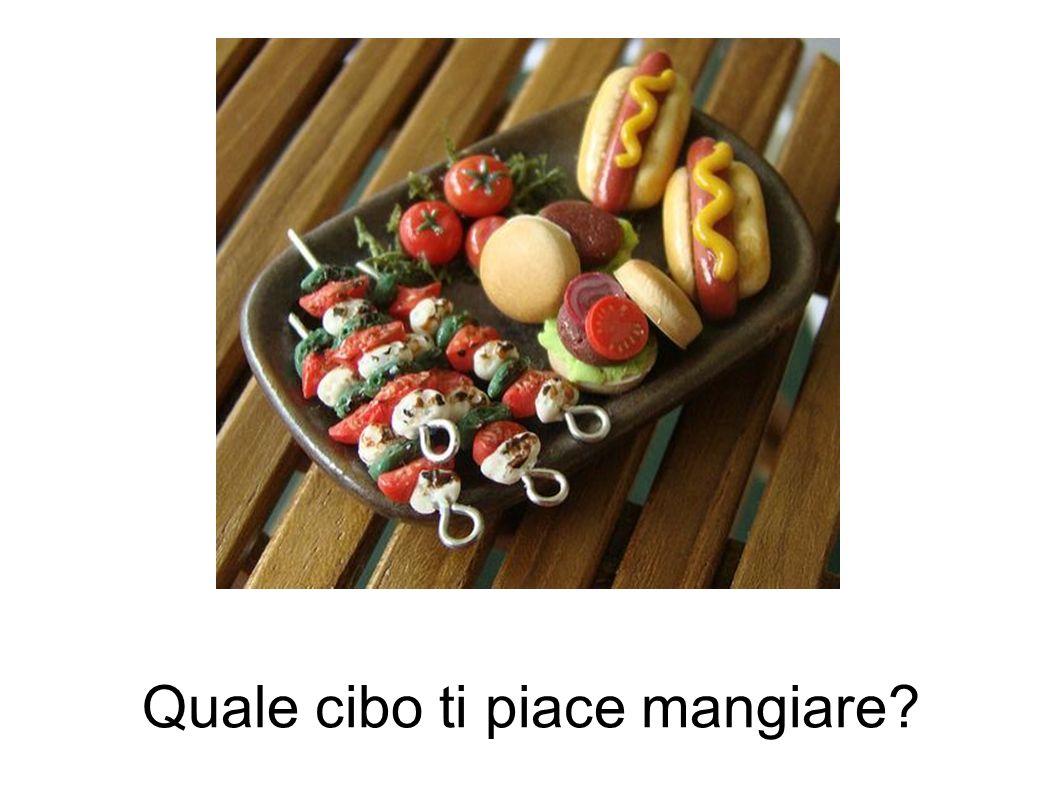Quale cibo ti piace mangiare?