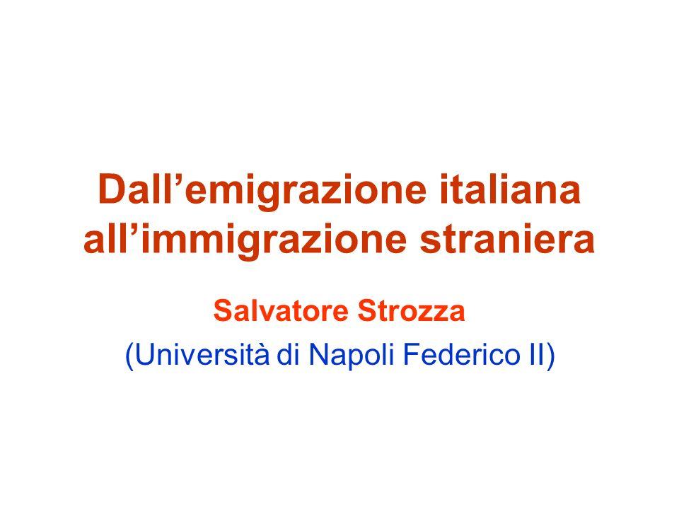Dall'emigrazione italiana all'immigrazione straniera Salvatore Strozza (Università di Napoli Federico II)