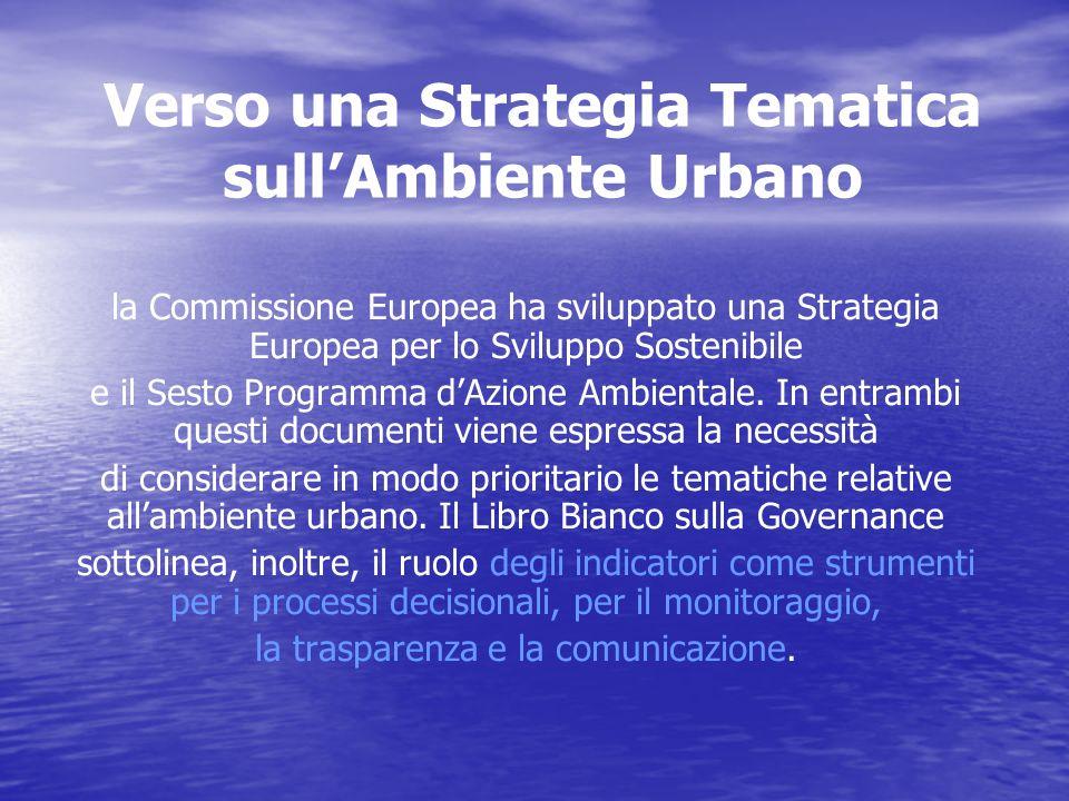 Verso una Strategia Tematica sull'Ambiente Urbano la Commissione Europea ha sviluppato una Strategia Europea per lo Sviluppo Sostenibile e il Sesto Programma d'Azione Ambientale.