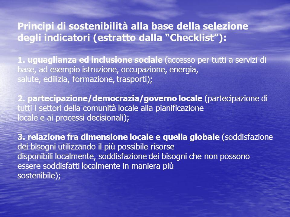 Principi di sostenibilità alla base della selezione degli indicatori (estratto dalla Checklist ): 1.