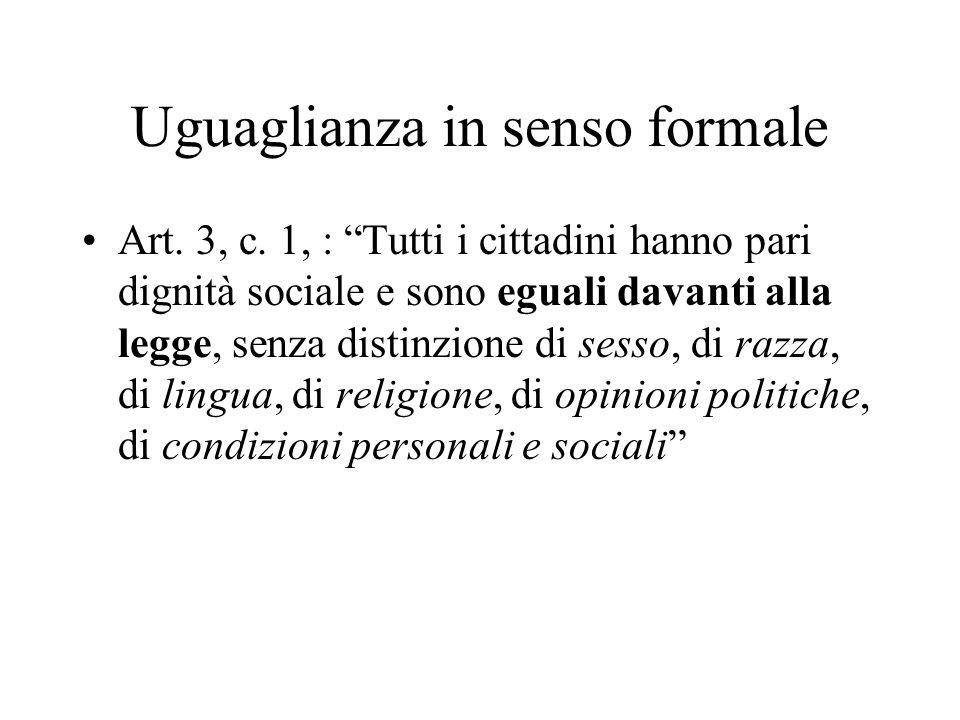 Uguaglianza in senso formale Art. 3, c.