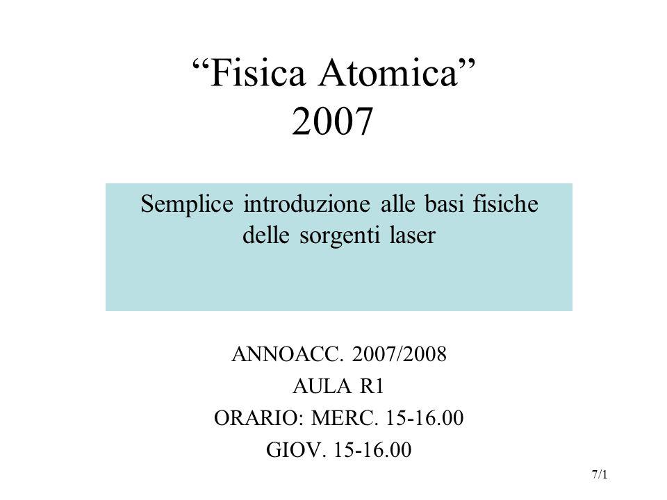 Fisica Atomica 2007 Semplice introduzione alle basi fisiche delle sorgenti laser ANNOACC.