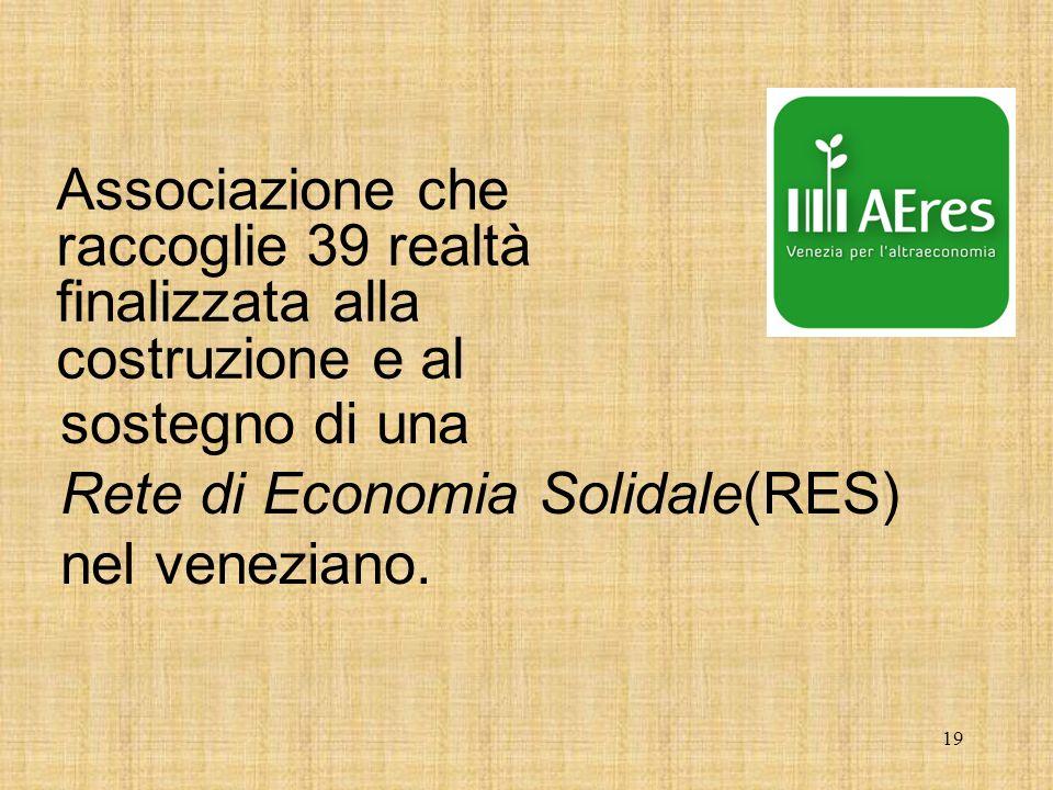 19 sostegno di una Rete di Economia Solidale(RES) nel veneziano.