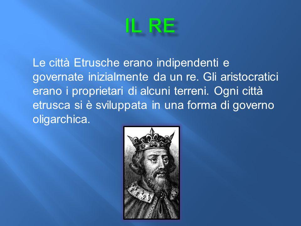 Le città Etrusche erano indipendenti e governate inizialmente da un re.