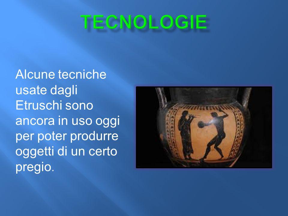 Alcune tecniche usate dagli Etruschi sono ancora in uso oggi per poter produrre oggetti di un certo pregio.