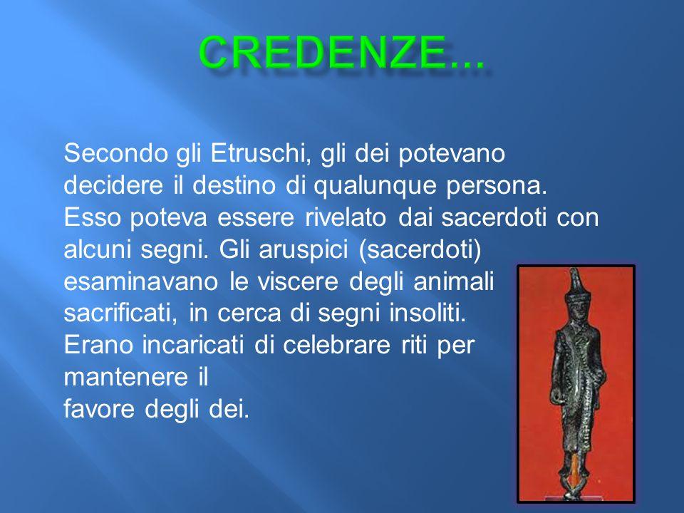 Secondo gli Etruschi, gli dei potevano decidere il destino di qualunque persona.