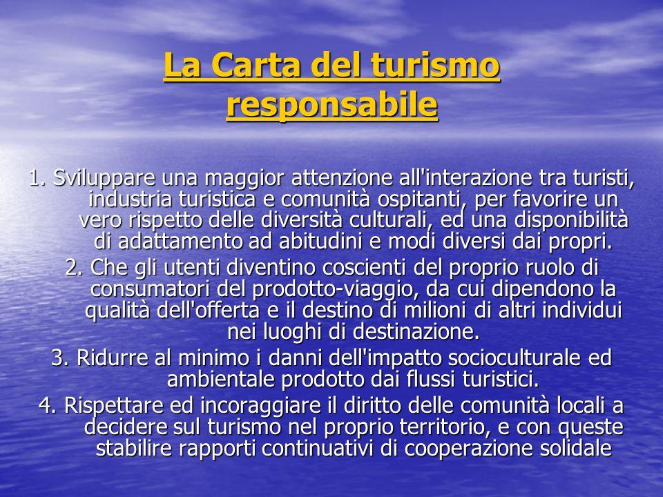 La Carta del turismo responsabile La Carta del turismo responsabile 1.