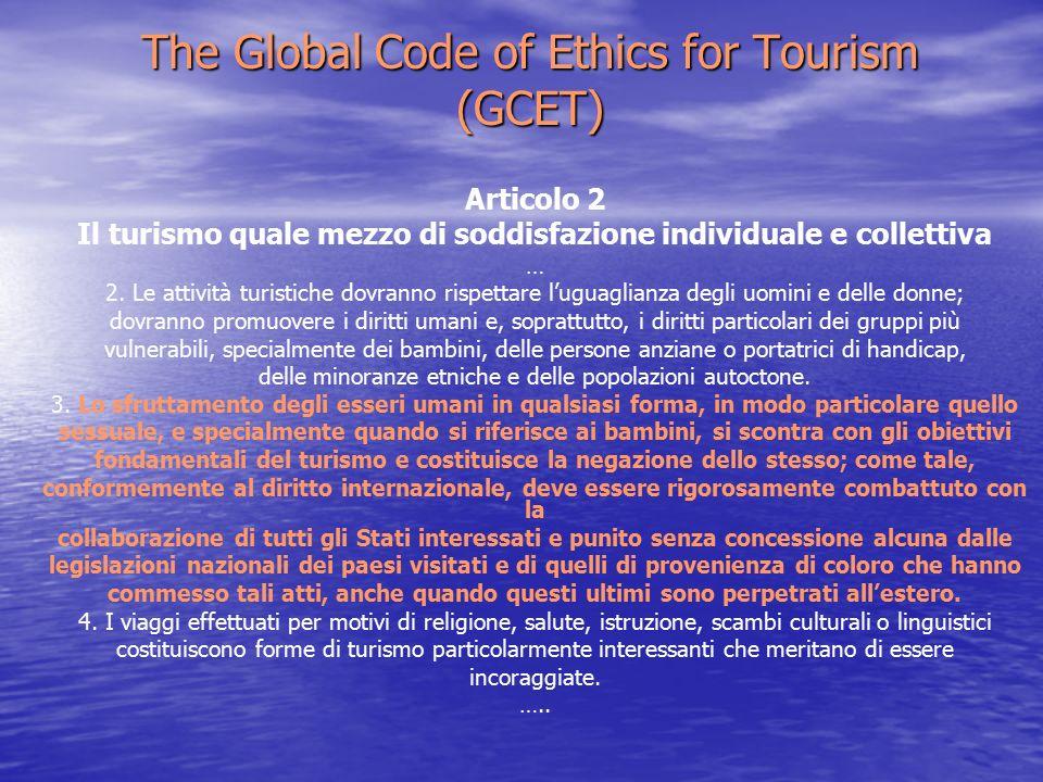 The Global Code of Ethics for Tourism (GCET) Articolo 2 Il turismo quale mezzo di soddisfazione individuale e collettiva … 2.