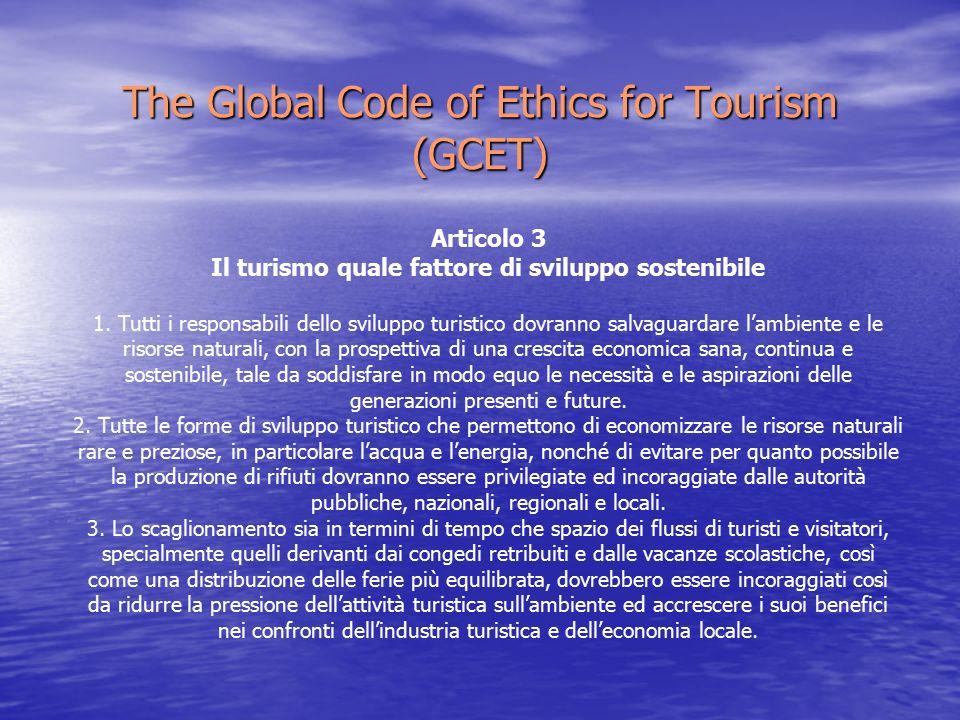 The Global Code of Ethics for Tourism (GCET) Articolo 3 Il turismo quale fattore di sviluppo sostenibile 1.