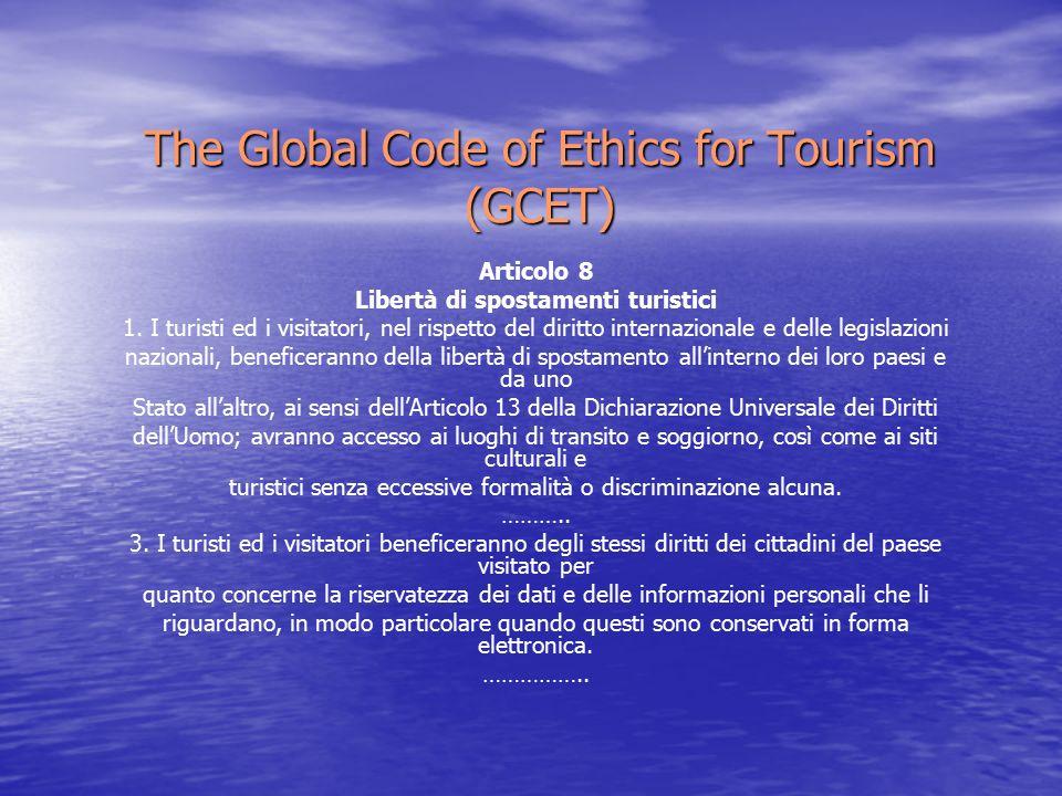 The Global Code of Ethics for Tourism (GCET) Articolo 8 Libertà di spostamenti turistici 1.