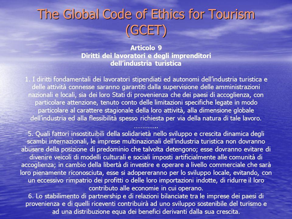 The Global Code of Ethics for Tourism (GCET) Articolo 9 Diritti dei lavoratori e degli imprenditori dell'industria turistica 1.