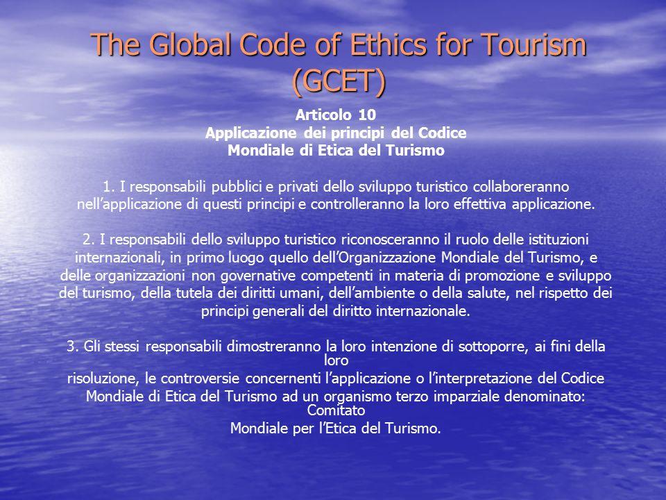 The Global Code of Ethics for Tourism (GCET) Articolo 10 Applicazione dei principi del Codice Mondiale di Etica del Turismo 1.