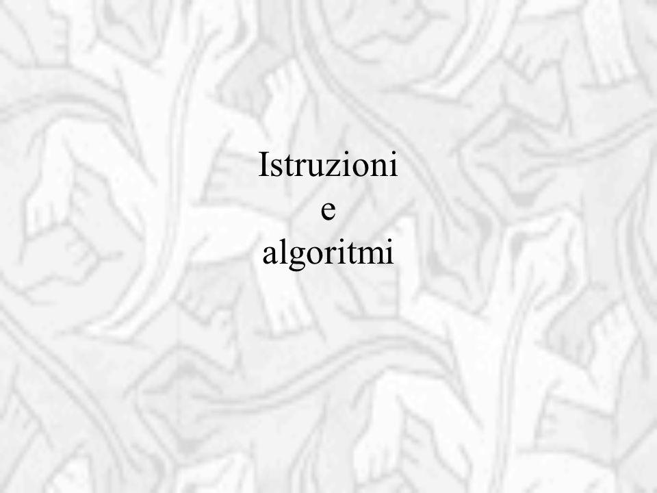 Istruzioni e algoritmi