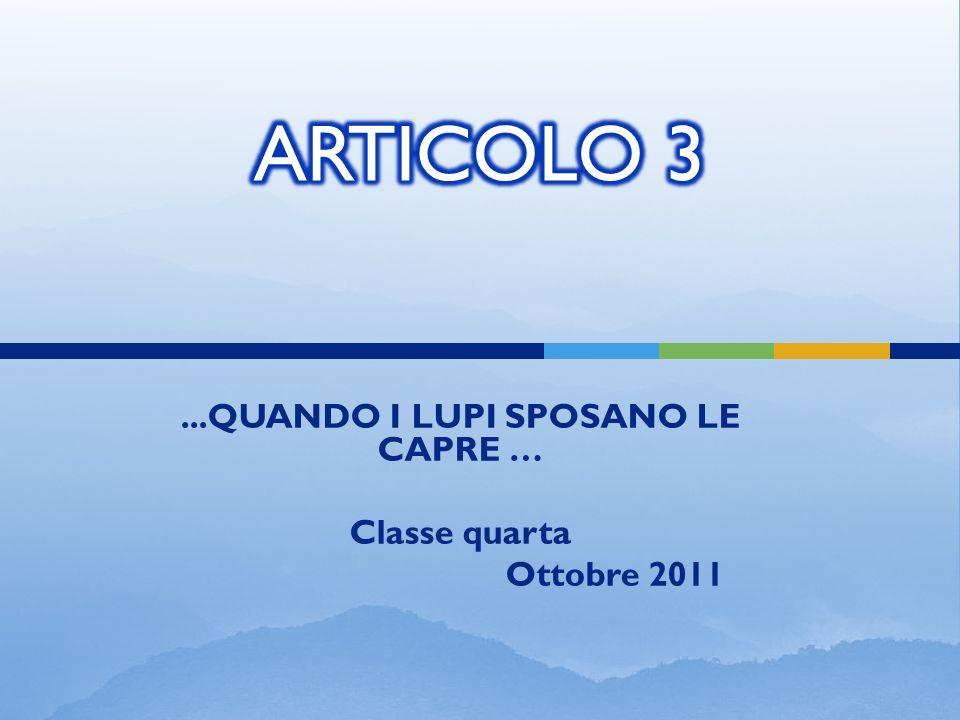 ...QUANDO I LUPI SPOSANO LE CAPRE … Classe quarta Ottobre 2011