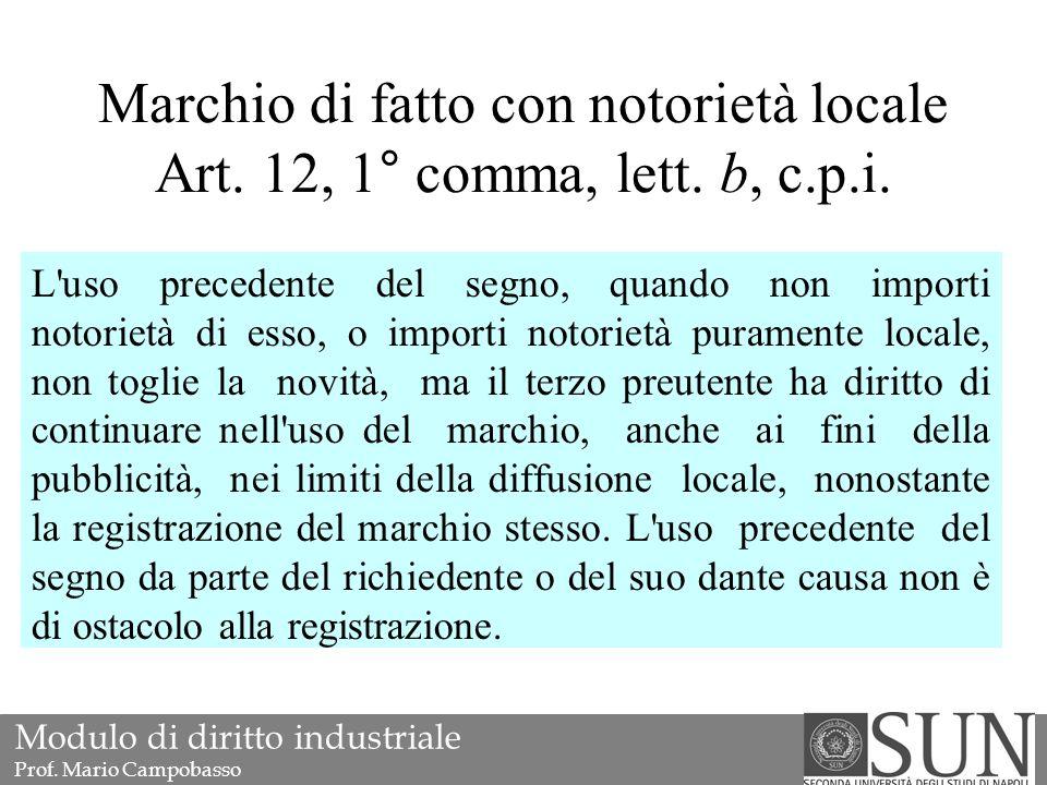Marchio di fatto con notorietà locale Art. 12, 1° comma, lett.