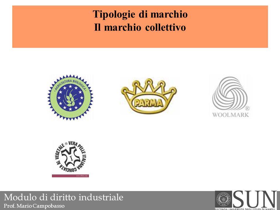 Tipologie di marchio Il marchio collettivo Modulo di diritto industriale Prof. Mario Campobasso