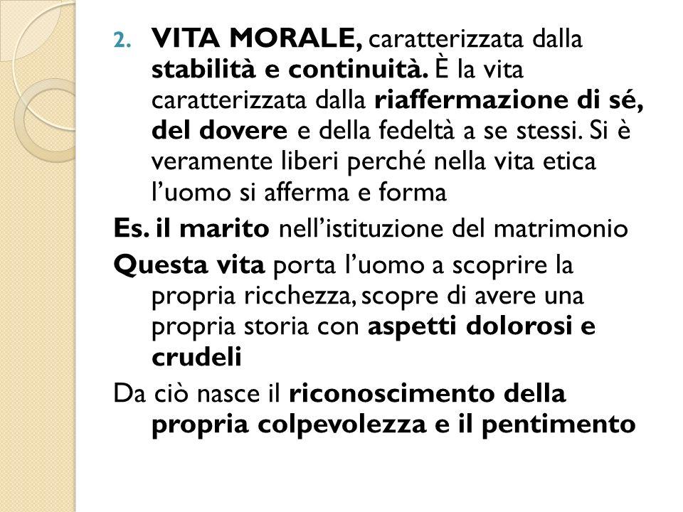 2. VITA MORALE, caratterizzata dalla stabilità e continuità.