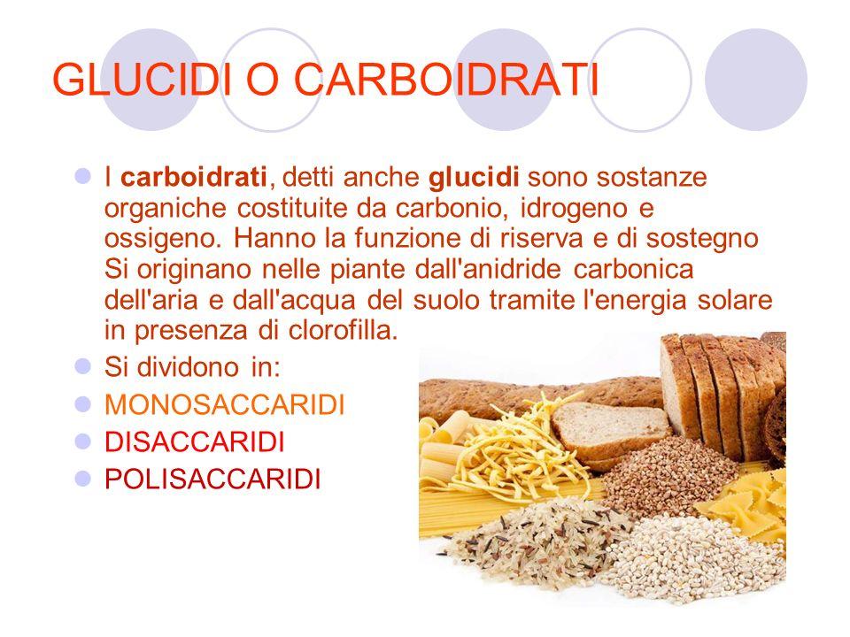 GLUCIDI O CARBOIDRATI I carboidrati, detti anche glucidi sono sostanze organiche costituite da carbonio, idrogeno e ossigeno.