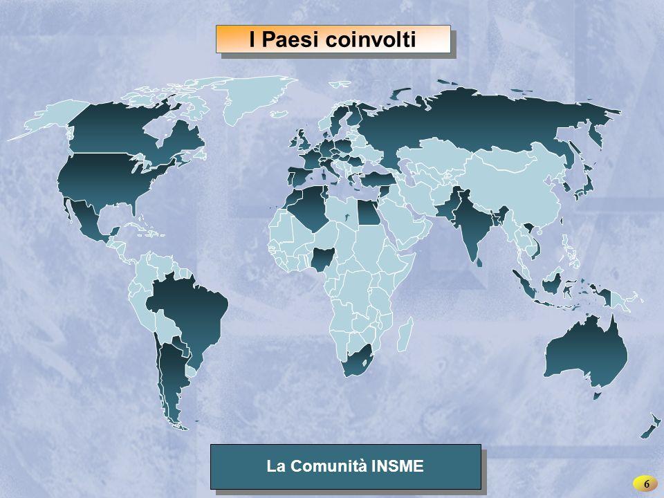 INSME – Rete Internazionale per le PMI 6 I Paesi coinvolti La Comunità INSME