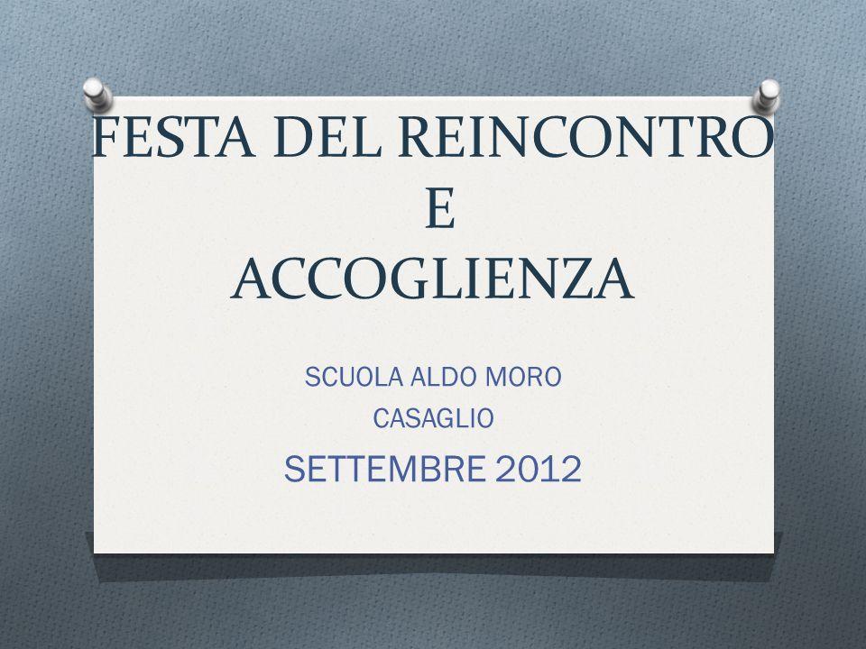 FESTA DEL REINCONTRO E ACCOGLIENZA SCUOLA ALDO MORO CASAGLIO SETTEMBRE 2012