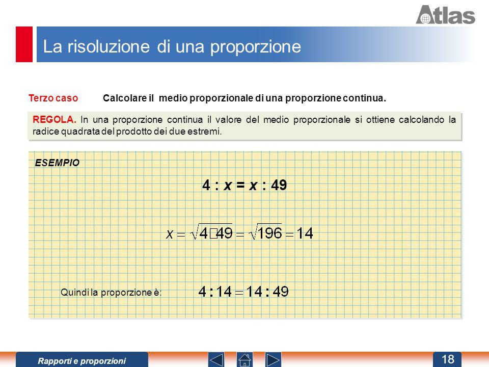 Terzo casoCalcolare il medio proporzionale di una proporzione continua.