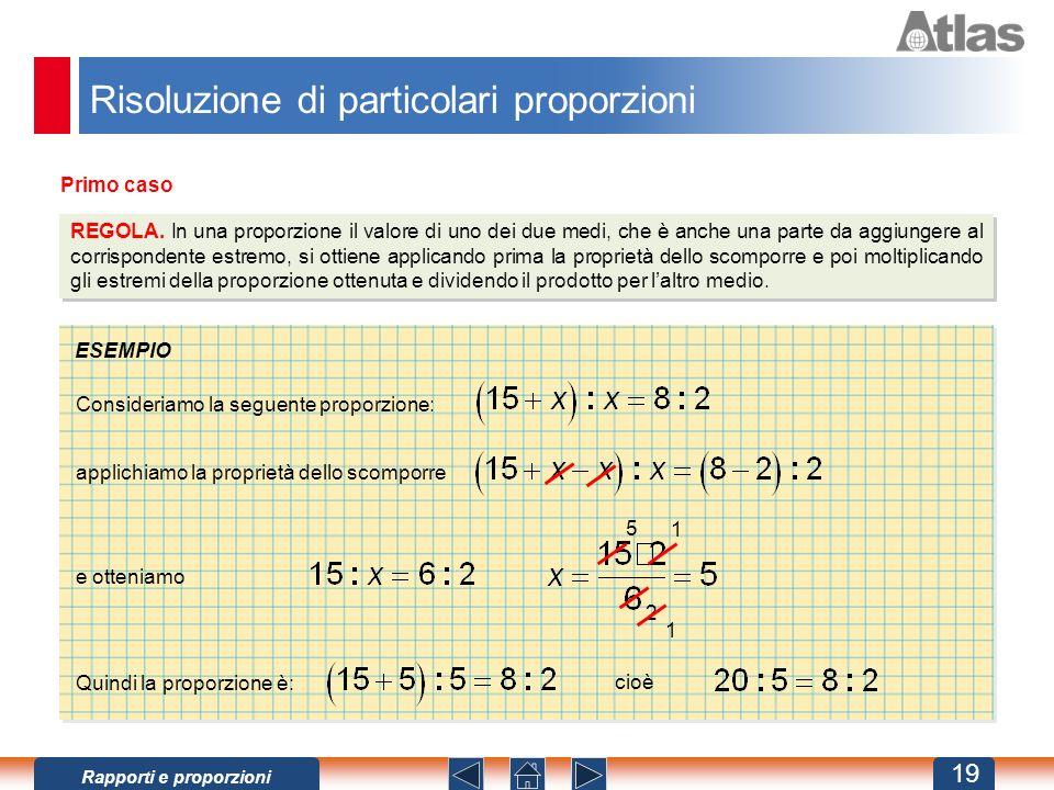 Risoluzione di particolari proporzioni Primo caso REGOLA.