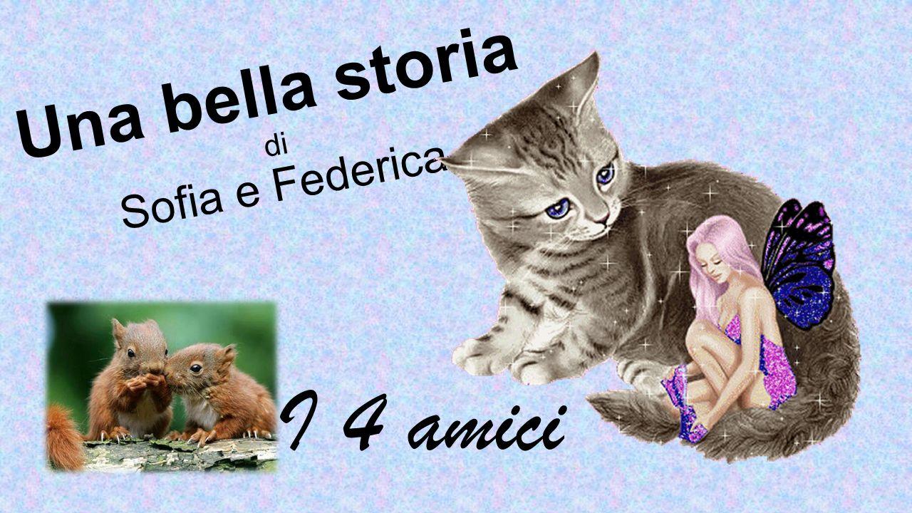 Una bella storia di Sofia e Federica I 4 amici