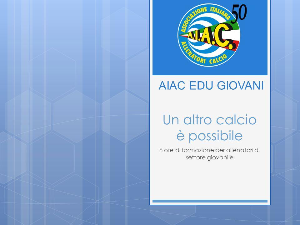 Un altro calcio è possibile 8 ore di formazione per allenatori di settore giovanile AIAC EDU GIOVANI