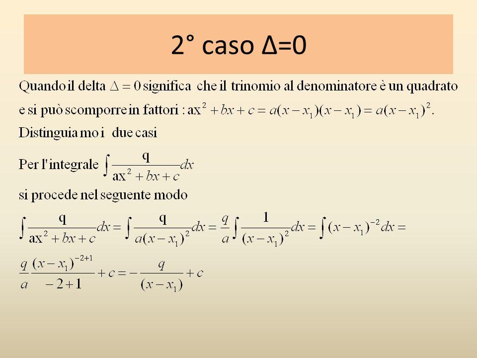 2° caso Δ=0
