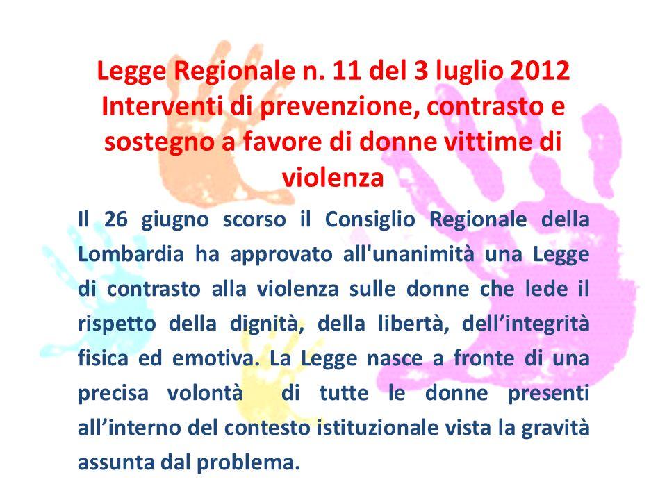 Fare clic per modificare lo stile del sottotitolo dello schema Legge Regionale n. 11 del 3 luglio 2012 Interventi di prevenzione, contrasto e sostegno