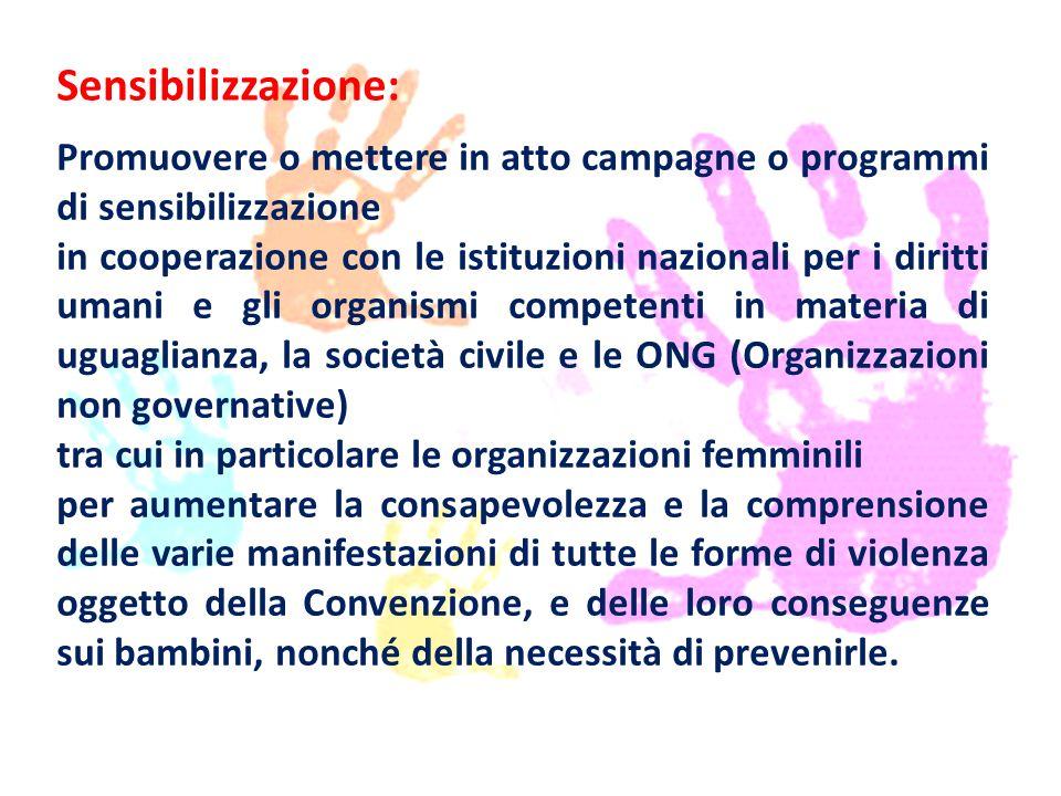 Sensibilizzazione: Promuovere o mettere in atto campagne o programmi di sensibilizzazione in cooperazione con le istituzioni nazionali per i diritti u