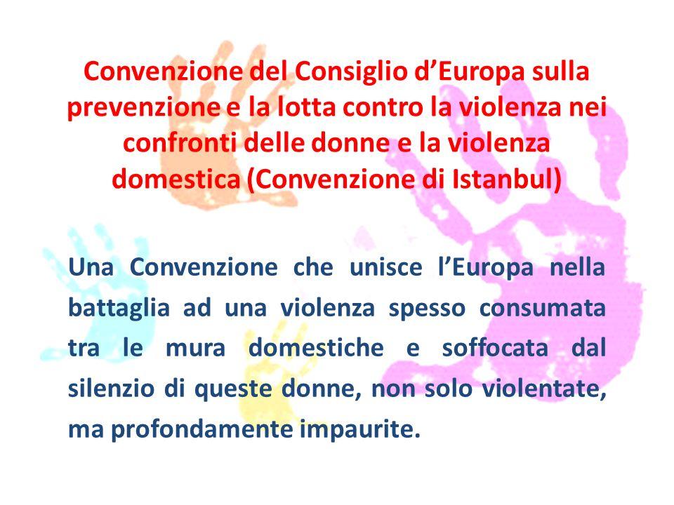 Premessa: Gli Stati membri del Consiglio d'Europa, e gli altri firmatari della Convenzione, hanno riconosciuto una profonda preoccupazione per le donne e le ragazze spesso esposte a forme di violenza.
