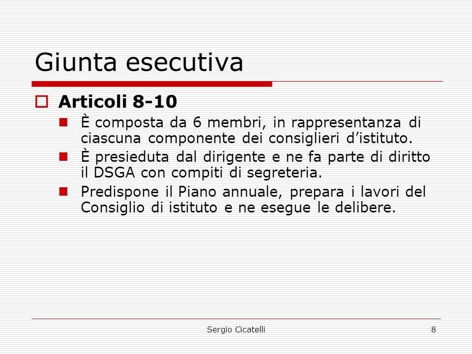 Sergio Cicatelli8 Giunta esecutiva  Articoli 8-10 È composta da 6 membri, in rappresentanza di ciascuna componente dei consiglieri d'istituto.