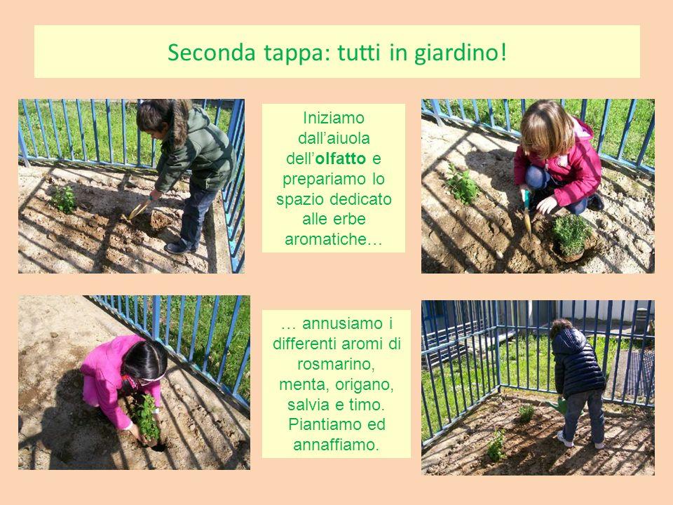 Seconda tappa: tutti in giardino.