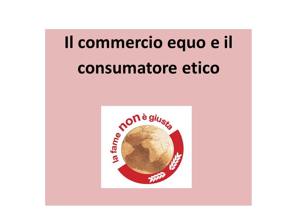 Il commercio equo e il consumatore etico