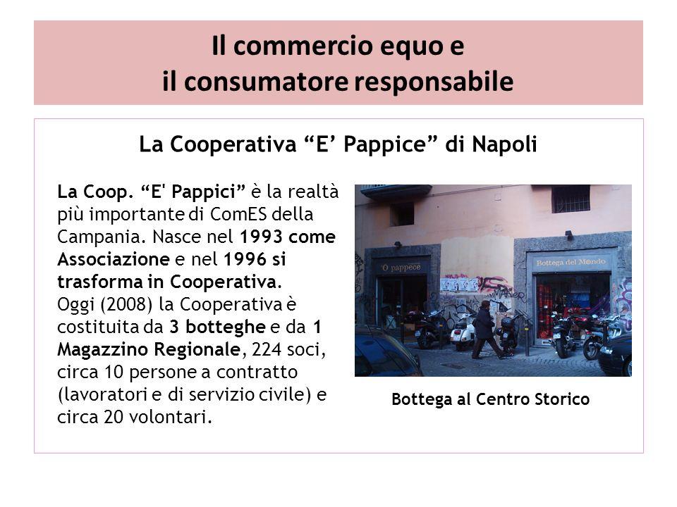 Il commercio equo e il consumatore responsabile La Cooperativa E' Pappice di Napoli La Coop.