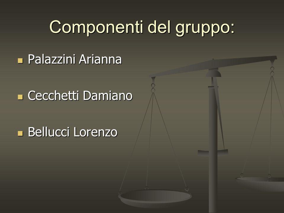 Componenti del gruppo: Palazzini Arianna Palazzini Arianna Cecchetti Damiano Cecchetti Damiano Bellucci Lorenzo Bellucci Lorenzo