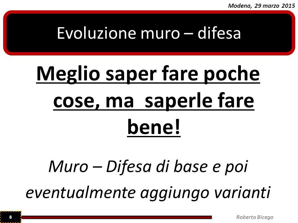 Modena, 29 marzo 2015 Meglio saper fare poche cose, ma saperle fare bene.