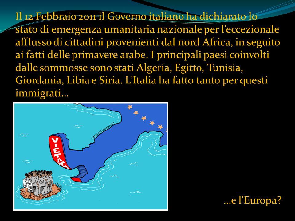 Il 12 Febbraio 2011 il Governo italiano ha dichiarato lo stato di emergenza umanitaria nazionale per l'eccezionale afflusso di cittadini provenienti dal nord Africa, in seguito ai fatti delle primavere arabe.