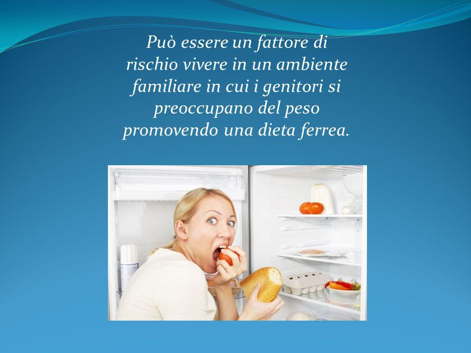 Può essere un fattore di rischio vivere in un ambiente familiare in cui i genitori si preoccupano del peso promovendo una dieta ferrea.