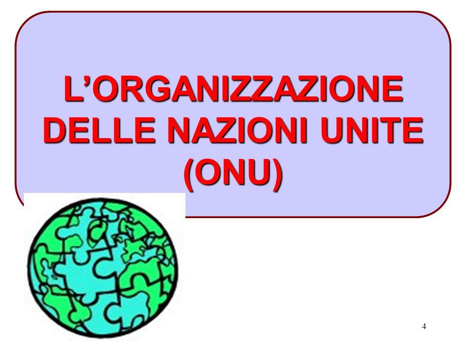 4 L'ORGANIZZAZIONE DELLE NAZIONI UNITE (ONU)